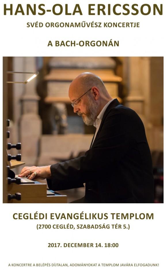 Hans-Ola Ericsson svéd művész ad koncertet a Bach orgonán a Ceglédi Evangélikus Templomban