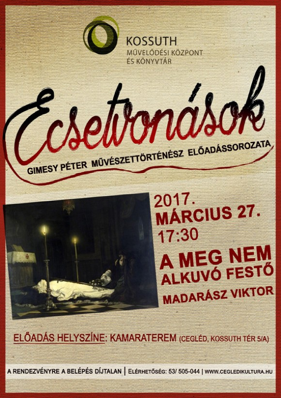 ECSETVONÁSOK - A meg nem alkuvó festő: Madarász Viktor