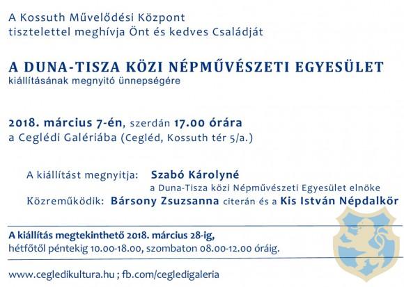Meghívó a DUNA-TISZA KÖZI NÉPMŰVÉSZETI EGYESÜLET kiállításának megnyitójára