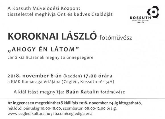 AHOGY ÉN LÁTOM - Koroknai László fotóművész kiállítása