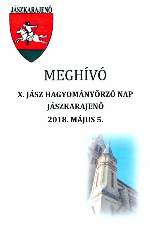 X. JÁSZ HAGYOMÁNYŐRZŐ NAP JÁSZKARAJENŐ 2018.05.05.